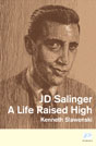 JD Salinger : A Life Raised High -   Kenneth Slawenski