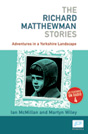 The Richard Matthewman Stories - Ian McMillan & Martyn Wiley