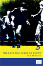 The Last Mad Surge of Youth - Mark Hodkinson