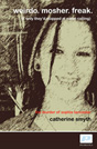 Weirdo Mosher Freak - The murder of Sophie Lancaster - Catherine Smyth